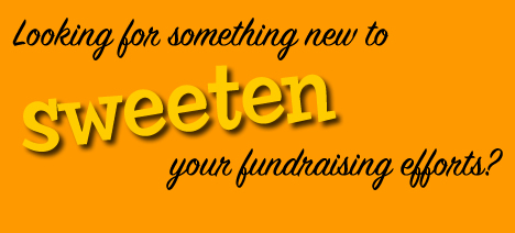 Looking for something new to sweeten your fundraising efforts?